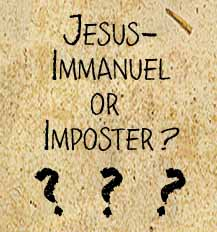 Jesus-Immanuel or Imposter